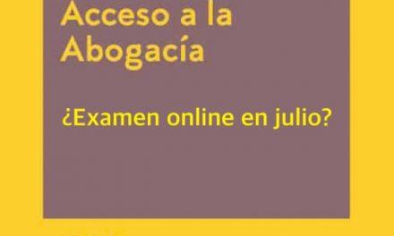 Posible examen online de acceso a la abogacía para el mes de julio