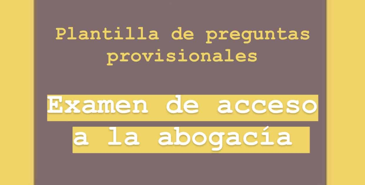 Consulta la plantilla con los resultados provisionales del examen de acceso a la abogacía 2020