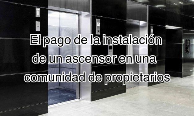 Quiero instalar un ascensor en mi edificio ¿quién lo paga? ¿el propietario o la comunidad?
