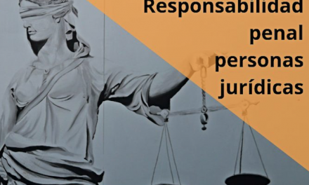 La responsabilidad penal de las personas jurídicas